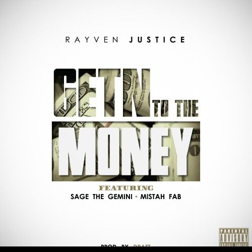 Rayven Justice Ft. Sage The Gemini & Mistah Fab - GetN To The ...